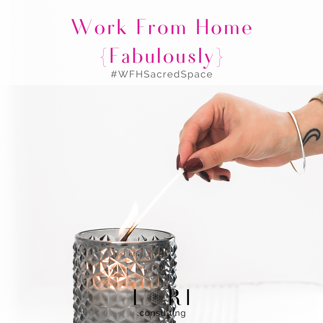lighting candle work from home fabulously lori randall stradtman